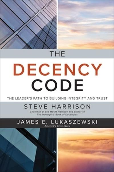 The Decency Code: The Leader's Path to Building Integrity and Trust - Steve Harrison