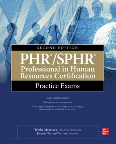 PHR/SPHR Professional in Human Resources Certification Practice Exams, Second Edition - Tresha Moreland