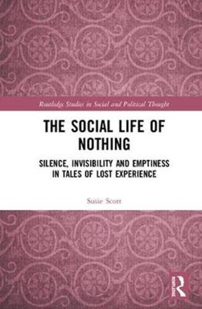 The Social Life of Nothing - Susie Scott