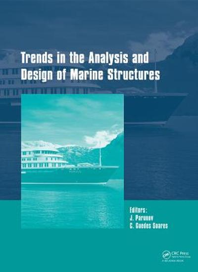 Trends in the Analysis and Design of Marine Structures - Carlos Guedes Soares