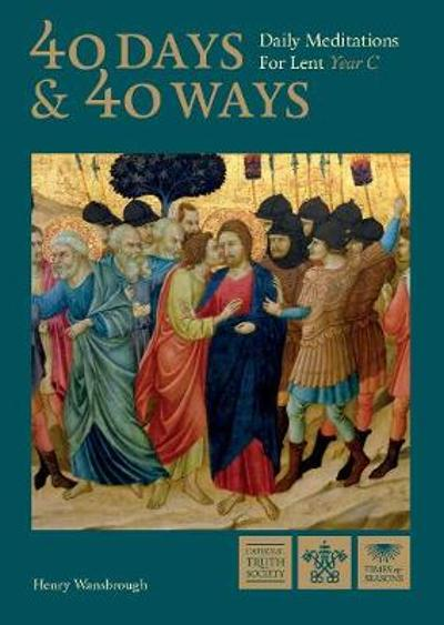 40 Days and 40 Ways - Dom Henry Wansbrough, OSB