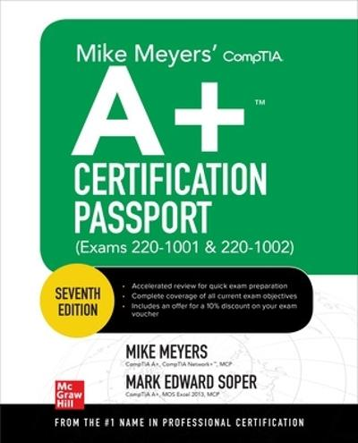 Mike Meyers' CompTIA A+ Certification Passport, Seventh Edition (Exams 220-1001 & 220-1002) - Mike Meyers