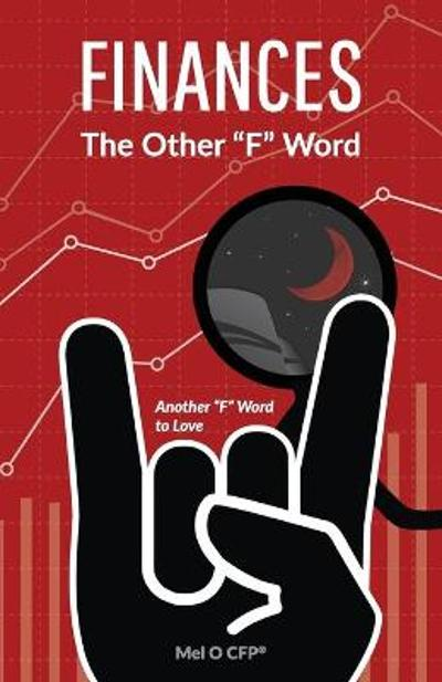 FINANCES The Other F Word - O Mel
