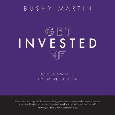 Get Invested - Bushy Martin