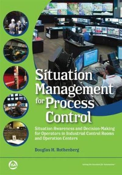 Situation Management for Process Control - Douglas H. Rothenburg