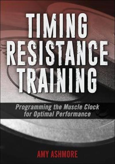 Timing Resistance Training - Amy Ashmore