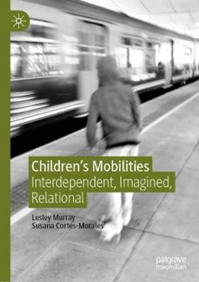 Children's Mobilities - Lesley Murray