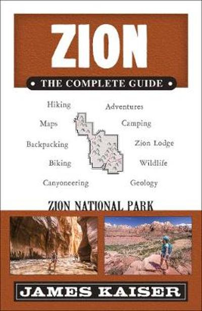 Zion: The Complete Guide - James Kaiser