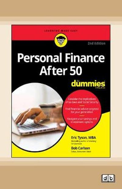 Personal Finance After 50 For Dummies, 2nd Edition - Eric Tyson and Robert C. Carlson