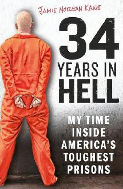 34 Years in Hell - Jamie Morgan Kane
