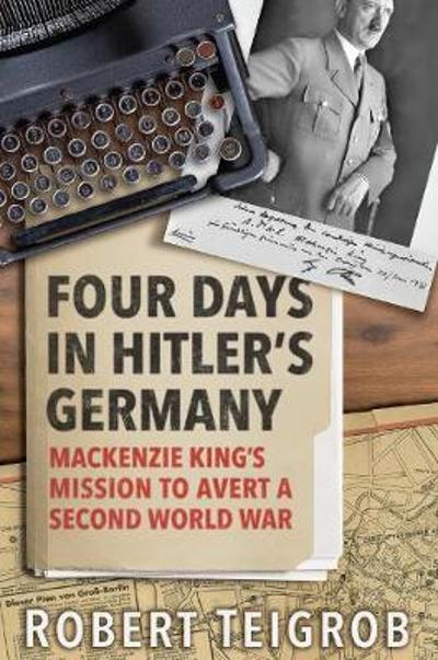 Four Days in Hitler's Germany - Robert Teigrob