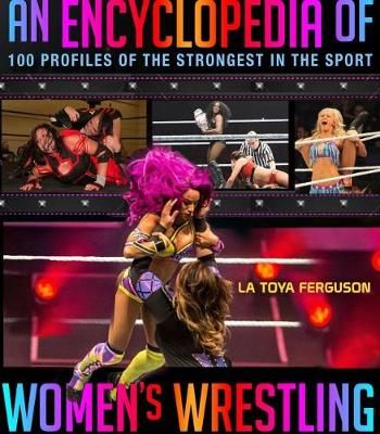 An Encyclopedia of Women's Wrestling - LaToya Ferguson