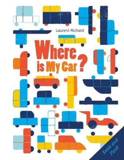 Where Is My Car? - Laurent Richard