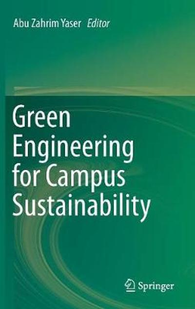 Green Engineering for Campus Sustainability - Abu Zahrim Yaser