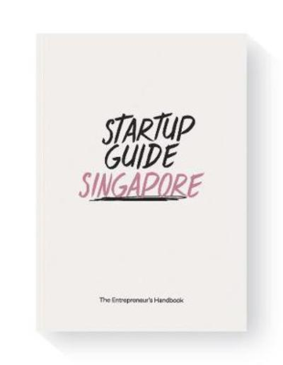 Startup Guide Singapore - Startup Guide