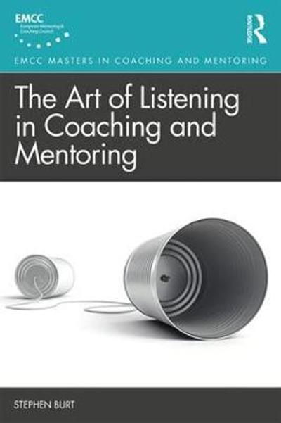 The Art of Listening in Coaching and Mentoring - Stephen Burt