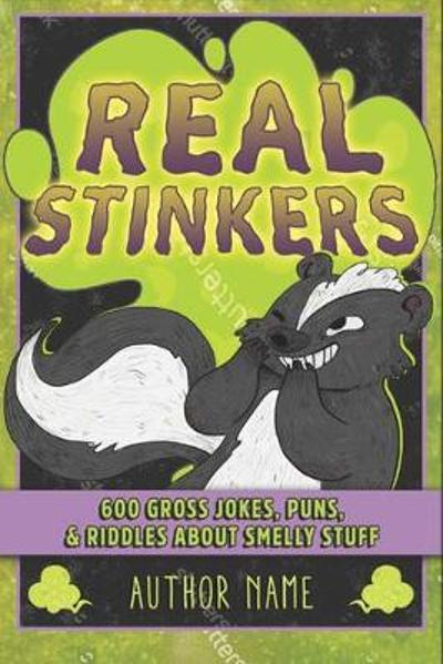 Real Stinkers - Kim T. Griswell