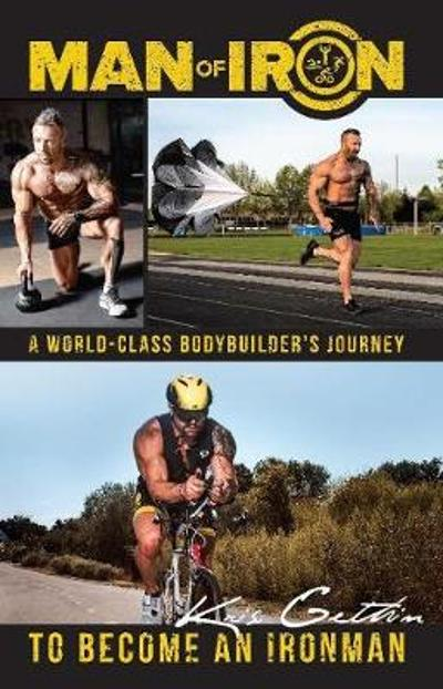 Man of Iron - Kris Gethin
