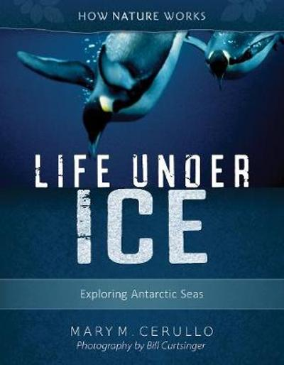 Life Under Ice 2nd edition - Mary M. Cerullo