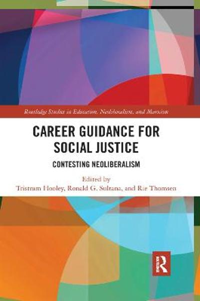 Career Guidance for Social Justice - Tristram Hooley
