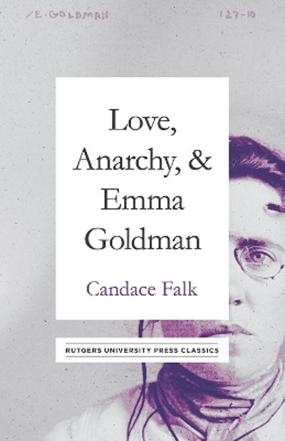 Love, Anarchy, & Emma Goldman - Candace Falk