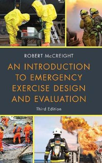 An Introduction to Emergency Exercise Design and Evaluation - Robert McCreight