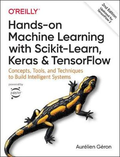 Hands-on Machine Learning with Scikit-Learn, Keras, and TensorFlow - Aurelien Geron