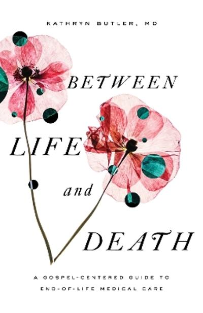 Between Life and Death - Kathryn Butler