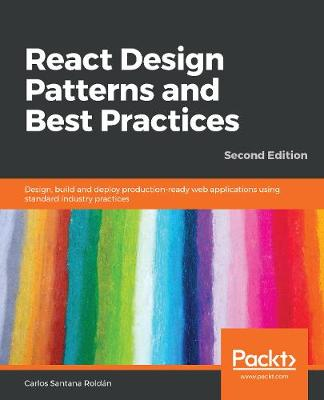React Design Patterns and Best Practices - Carlos Santana Roldan