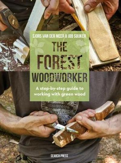 The Forest Woodworker - Sjors van der Meer