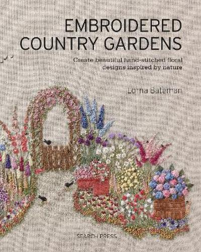 Embroidered Country Gardens - L. Bateman