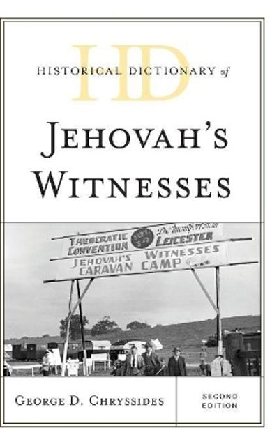 Historical Dictionary of Jehovah's Witnesses - George D. Chryssides