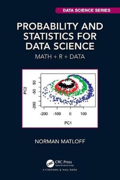 Probability and Statistics for Data Science - Norman Matloff