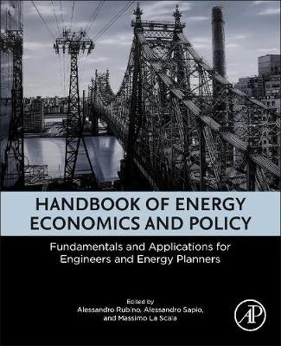 Handbook of Energy Economics and Policy - Alessandro Rubino