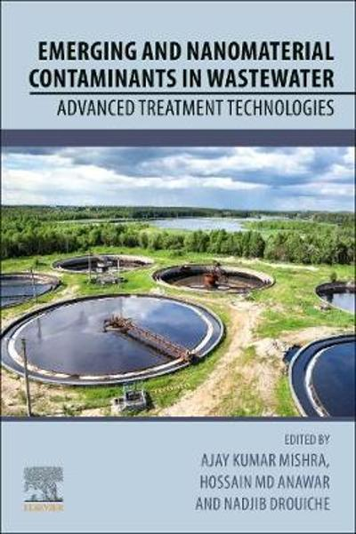Emerging and Nanomaterial Contaminants in Wastewater - Ajay Kumar Mishra