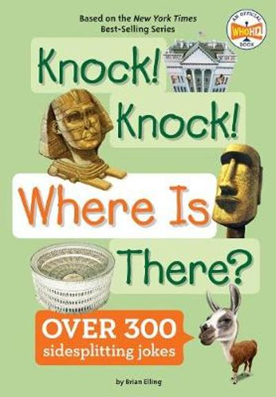 Knock! Knock! Where Is There? - Brian Elling