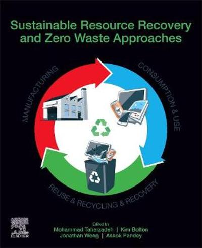 Sustainable Resource Recovery and Zero Waste Approaches - Mohammad Taherzadeh