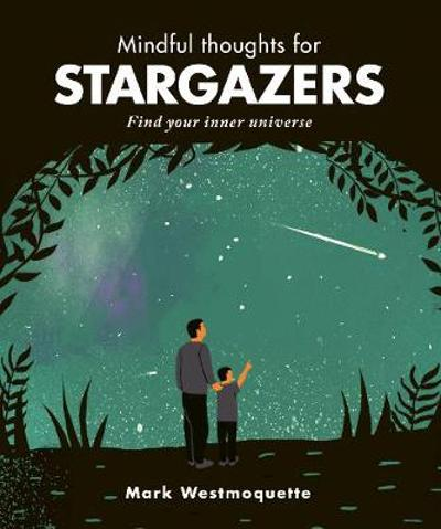 Mindful Thoughts for Stargazers - Mark Westmoquette