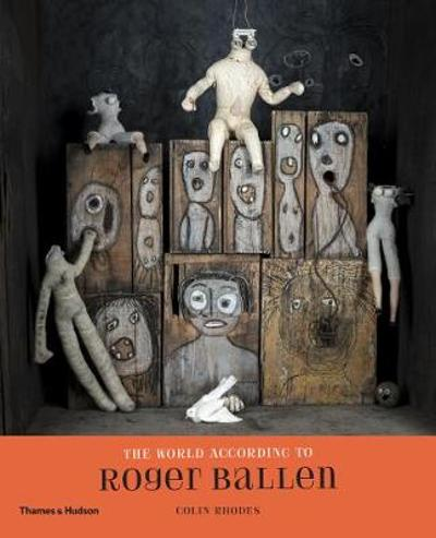 The World According to Roger Ballen - Roger Ballen