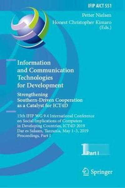 Information and Communication Technologies for Development. Strengthening Southern-Driven Cooperation as a Catalyst for ICT4D - Petter Nielsen