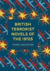 British Terrorist Novels of the 1970s - Joseph Darlington