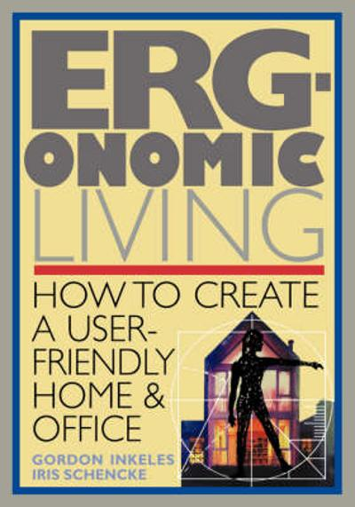 Ergonomic Living - Gordon Inkeles