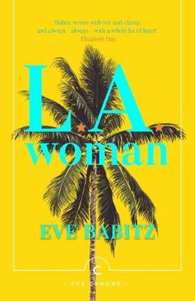 L.A. Woman - Eve Babitz