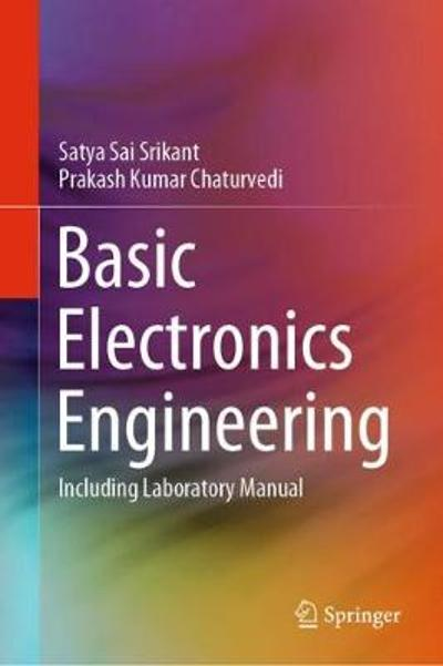 Basic Electronics Engineering - Satya Sai Srikant