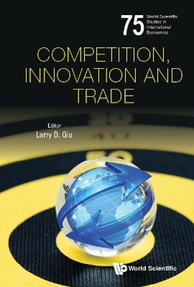 Competition, Innovation And Trade - Larry Dongxiao Qiu