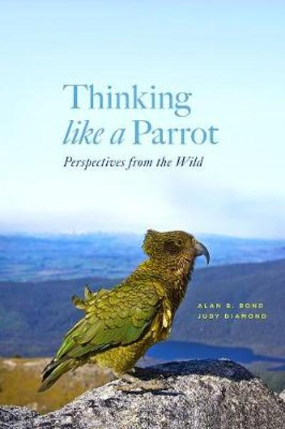 Thinking Like a Parrot - Alan Bond