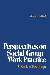 Perspectives on Social Group Work Practice - Albert S. Alissi