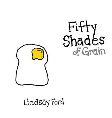 Fifty Shades of Grain - Lindsay Ford