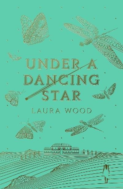 Under A Dancing Star - Laura Wood