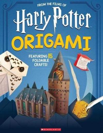 Origami: 15 Paper-Folding Projects Straight from the Wizarding World! (Harry Potter) - Scholastic